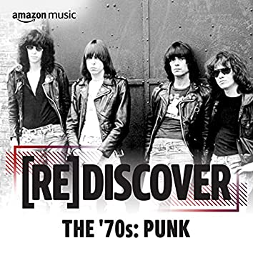 REDISCOVER The '70s: Punk