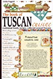 The Book of Tuscan Cuisine: Traditional Family Recipes, Collected around Tuscany
