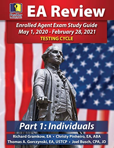 PassKey Learning Systems EA Review Part 1 Individuals; Enrolled Agent Study Guide: -Febru Testing Cycle