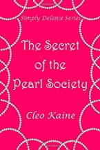 The Secret of the Pearl Society (Simply Delanie)