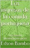 Los ingresos de la comida portuguesa: Una buena alimentación gusto (1)