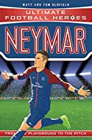 Neymar: From the Playground to the Pitch (Ultimate Football Heroes)