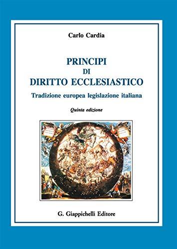 Principi di diritto ecclesiastico. Tradizione europea legislazione italiana