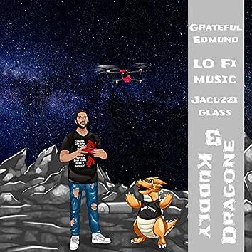 LO FI  music, Jacuzzi glass and Kuddly Dragone