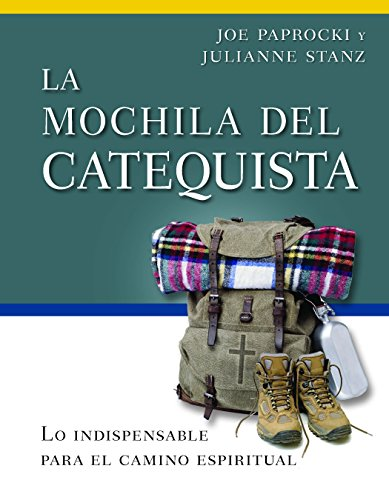 La Mochila del Catequista: Lo Indispensable Para El Camino Espiritual (Toolbox)
