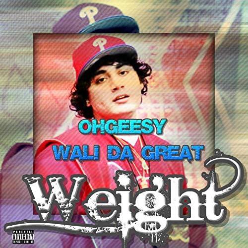 Ohgeesy & Wali Da Great