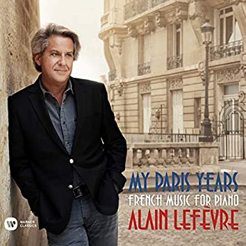 My Paris Years - French Music for Piano