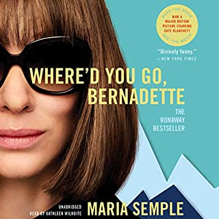 Where'd You Go, Bernadette     A Novel              By:                                                                                                                                 Maria Semple                               Narrated by:                                                                                                                                 Kathleen Wilhoite                      Length: 9 hrs and 35 mins     11,168 ratings     Overall 4.2