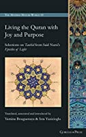 Living the Quran with Joy and Purpose (The Modern Muslim World)