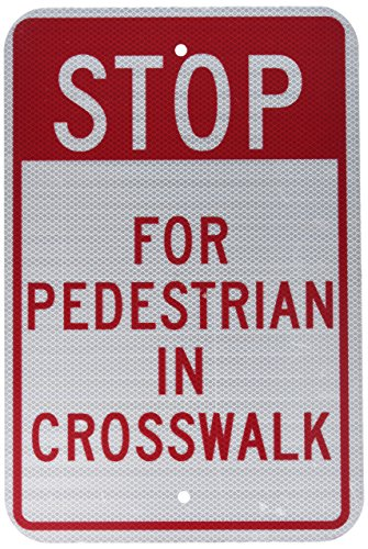 "NMC TM167J Traffic Sign, Legend ""STOP - FOR PEDESTRIAN IN CROSSWALK"", 12"" Length x 18"" Height, Engineer Grade Prismatic Reflective Aluminum 0.080, Red On White"