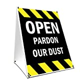 A-Frame Sidewalk Open Pardon Our Dust Sign with Graphics On Each Side | 18' X 24' Print Size