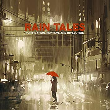Rain Tales: Purification, Reprieve and Reflection