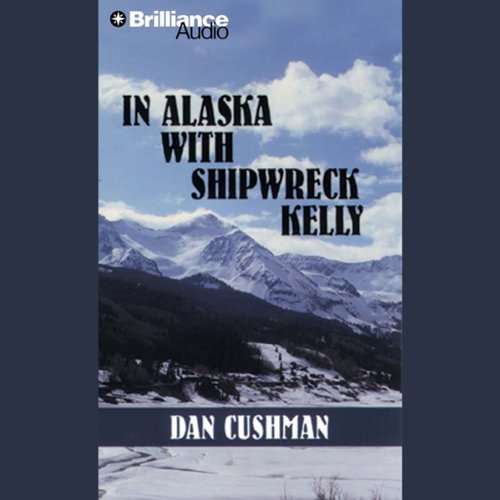 In Alaska with Shipwreck Kelly audiobook cover art