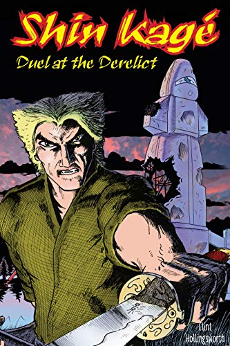 Shin Kagé: Duel at the Derelict (The Shin Kagé Chronicles Book 1) (English Edition)