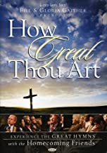 Bill and Gloria Gaither and Their Homecoming Friends: How Great Thou Art