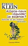 Allons-nous liquider la science ? Galilée et les Indiens (Champs sciences t. 1091) - Format Kindle - 9782081315433 - 5,99 €