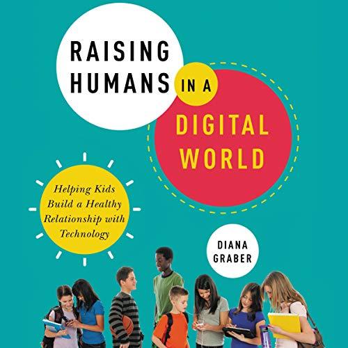Raising Humans in a Digital World audiobook cover art