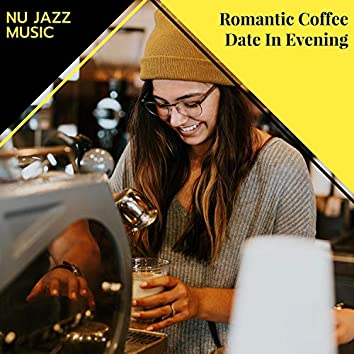 Romantic Coffee Date In Evening - Nu Jazz Music
