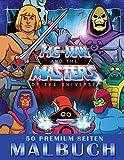 He-Man and the Masters of the Universe Malbuch: Perfektes Geschenk Malbücher für Kinder, Erwachsene, Jugendliche GIANT 50 Seiten mit hochwertigen Bildern