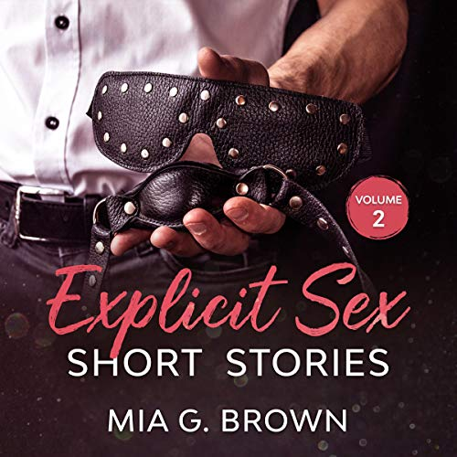 Explicit Sex Short Stories: Vampire Sex, Billionaire, Menage, FMF, First Time, Family, Hot Wife, Sex Robots - Volume Two cover art