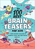 The 100 Best Brain Teasers for Kids: A...