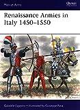 Renaissance Armies in Italy 1450–1550 (Men-at-Arms)