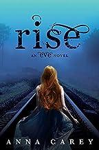 Rise (Eve) by Anna Carey (2013-04-02)
