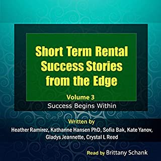 Short Term Rental Success Stories from the Edge, Volume 3: Success Begins Within cover art