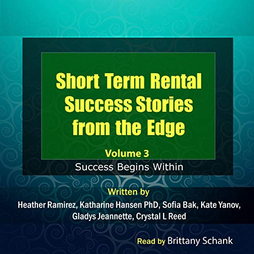 Short Term Rental Success Stories from the Edge, Volume 3: Success Begins Within audiobook cover art