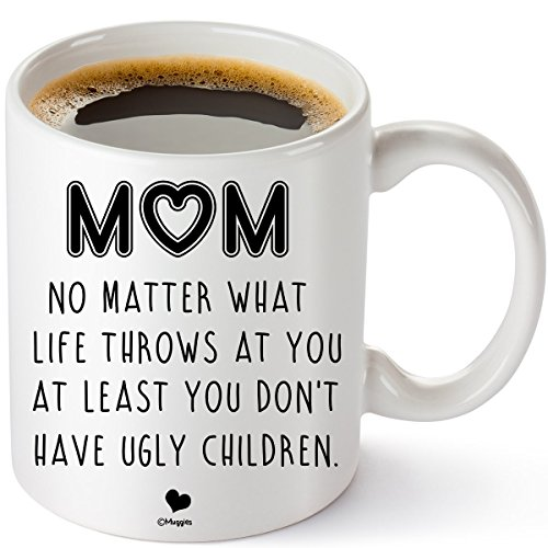 Muggies Mom Ugly Children Funny 11 oz Coffee / Tea Mug For Mother and Wife, Unique Hilarious Gift For Her Birthday, Christmas, Mothers day.
