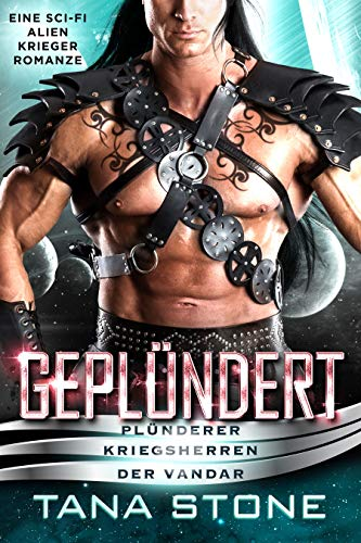 Geplündert: Eine Sci-Fi Alien-Krieger Romanze (Plünderer Kriegsherren der Vandar 2)
