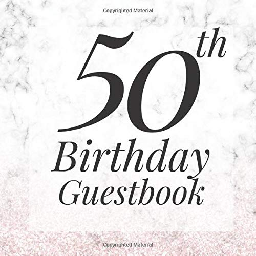 50th Birthday Guestbook: Marble Grey Gray Pink Ombre Guest Book - Elegant 50 Birthday Wedding Anniversary Party Signing Message Book - Gift Log & ... Keepsake Present - Special Memories Ideas