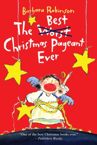 The Best Christmas Pageant Ever The Herdmans Series Book 1 Kindle Edition By Robinson Barbara Children Kindle Ebooks Amazon Com