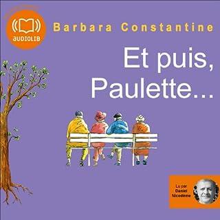 Et puis, Paulette…                   Autor:                                                                                                                                 Barbara Constantine                               Sprecher:                                                                                                                                 Daniel Nicodème                      Spieldauer: 5 Std. und 18 Min.     1 Bewertung     Gesamt 5,0