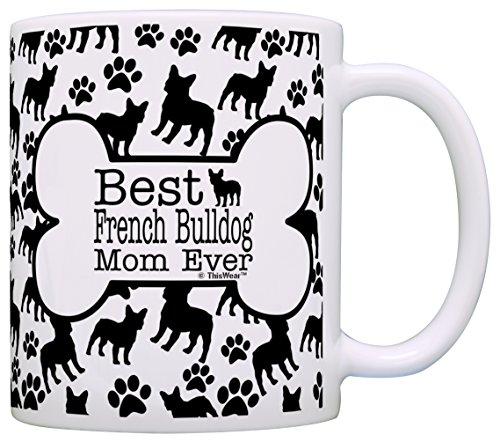 Dog Owner Gifts Best French Bulldog Mom Ever Paw Pattern Gift Coffee Mug Tea Cup Bone Pattern