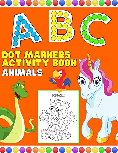 ABC Animals Dot Markers Activity Book: My First Do A Dots Art...