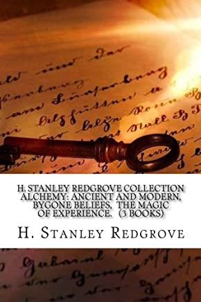 H. Stanley Redgrove Collection  Alchemy: Ancient and Modern,  Bygone Beliefs,  The Magic of Experience.   (3 Books)