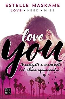 You 1. Love you de [Estelle Maskame, Silvia Cuevas Morales]