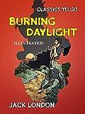 Burning Daylight Illustrated (English Edition)