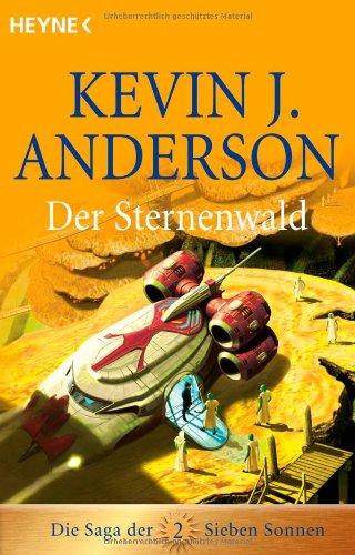 Der Sternenwald: Roman - Die Saga der Sieben Sonnen 02