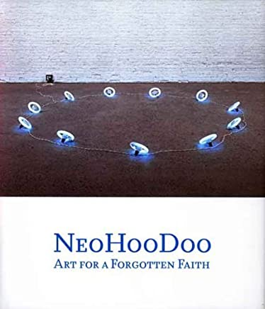 NeoHooDoo: Art for a Forgotten Faith (Menil Collection) by Ishmael Reed (2008-08-26)