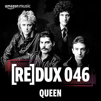 [RE]DUX 046: Queen