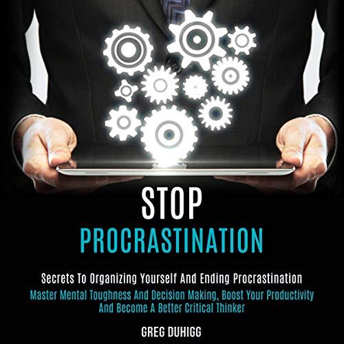 Stop Procrastination Audiobook By Greg Duhigg cover art