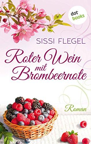 Roter Wein mit Brombeernote: Roman
