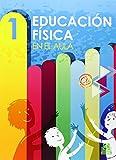 Educación física en el aula. 1 (Educación Física / Pedagogía / Juegos)