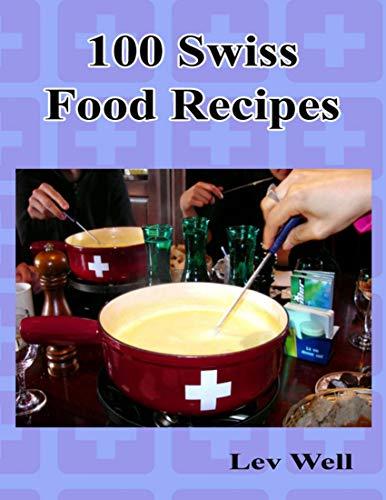 100 Swiss Food Recipes (English Edition)