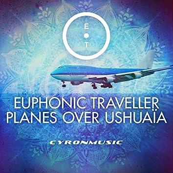 Planes over Ushuaïa
