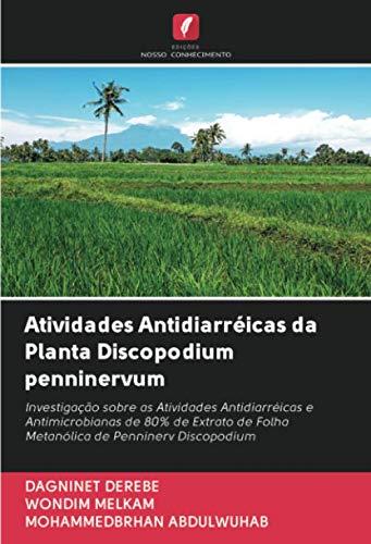 Atividades Antidiarréicas da Planta Discopodium penninervum: Investigação sobre as Atividades Antidiarréicas e...