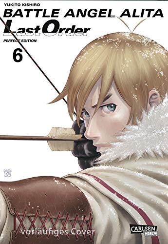 Battle Angel Alita - Last Order - Perfect Edition 6: Kultiger Cyberpunk-Action-Manga in hochwertiger Neuausgabe