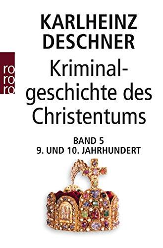 Kriminalgeschichte des Christentums: Das 9. und 10. Jahrhundert: 9. und 10. Jahrhundert: Von Ludwig dem Frommen (814) bis zum Tode Ottos III. (1002)